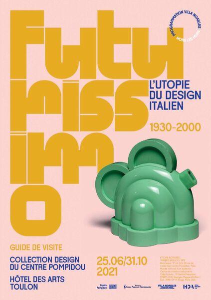 Exposition – « Futurissimo » L'utopie du design italien – Collection Design du centre Pompidou – Festival Design Parade à Toulon - 0