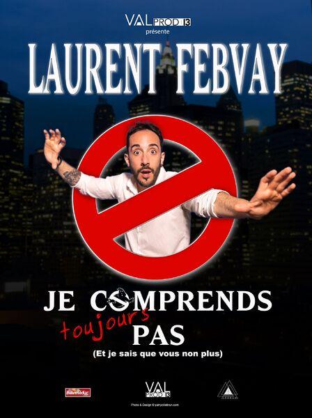 """Show """"Je comprends toujours pas !"""" by Laurent Febvay à Six-Fours-les-Plages - 0"""