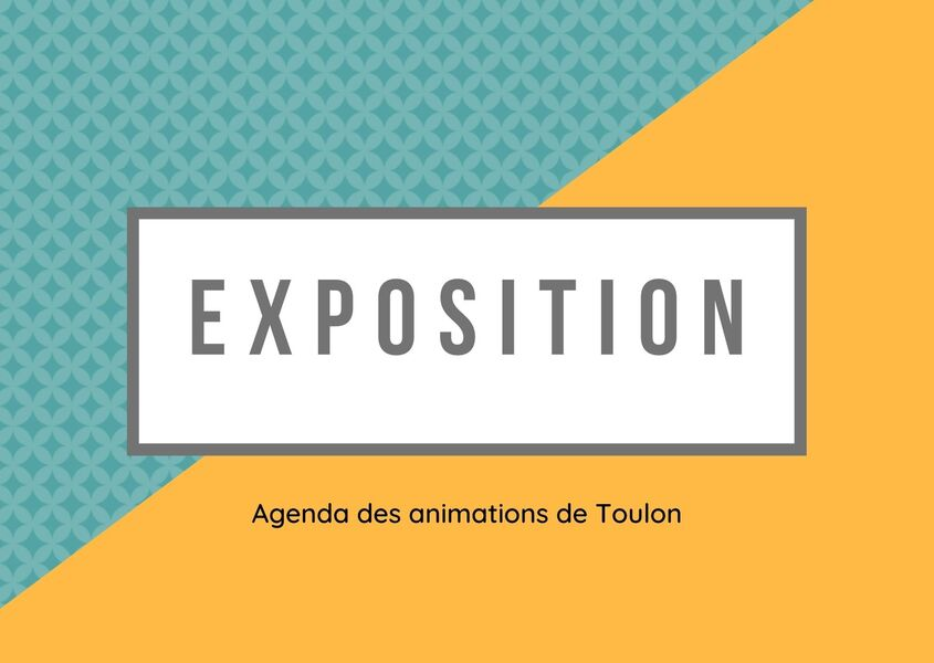 Exposition – Revoir Toulon, la Ville, sa Rade à Toulon - 0