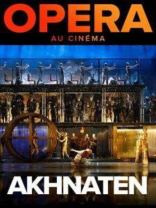 Cinéma – The MET Opera / Akhnaten à Toulon - 1