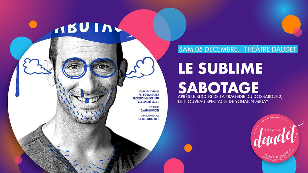 """One man show """"Le Sublime Sabotage"""" de Yohann Metay à Six-Fours-les-Plages - 0"""