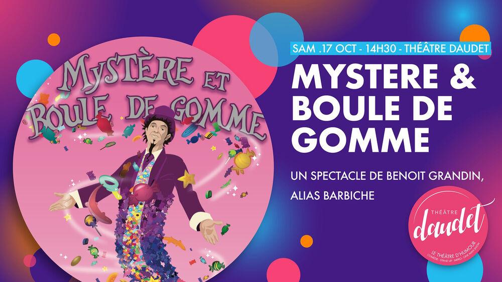 """Show """"Mystère & Boule de gomme"""" by Benoit Grandin alias Barbiche à Six-Fours-les-Plages - 0"""