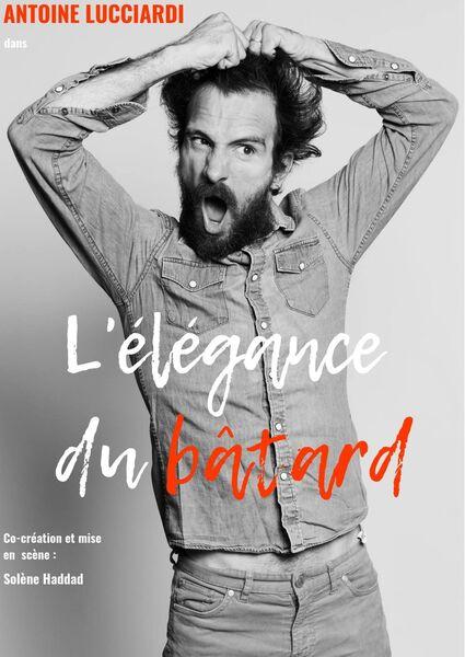 """Show by Antoine Lucciardi """"L'élégance du bâtard"""" (The elegance of the bastard) à Six-Fours-les-Plages - 0"""