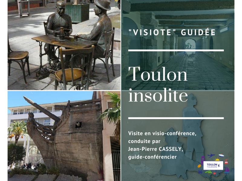 """Toulon Insolite – """"La Visiote"""" (visite guidée virtuelle) à Toulon - 0"""
